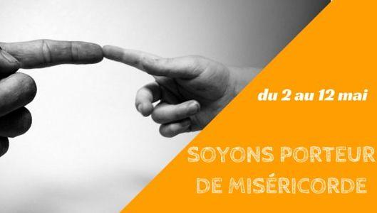 Soyons porteurs de miséricorde