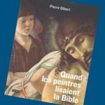 Quand les peintres lisaient la bible