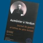 Aumônier à Verdun -Journal et lettres du père Anizan