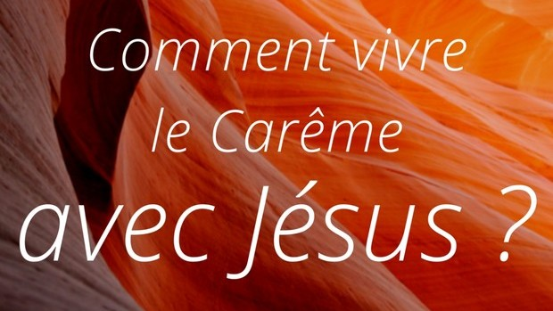 Carême avec Jésus
